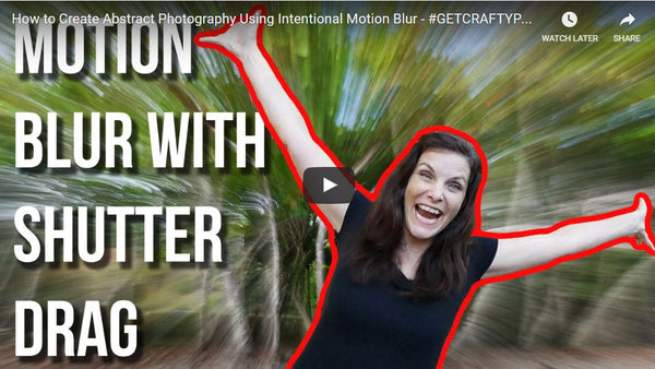 Episode 1 - Get Crafty With Intentional Motion Blur + Shutter Drag