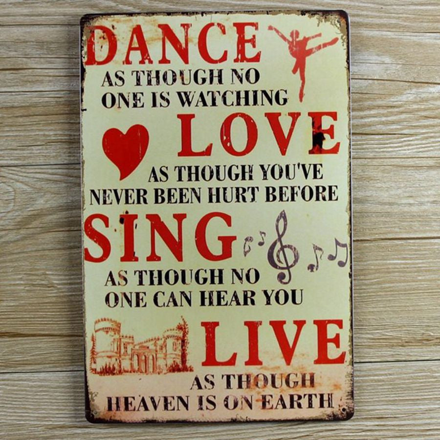 Retro metal wall art tin sign - Dance Love Sing Live Wall Quote  - vintage decorations for home ,30x20cm