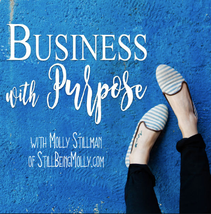 Business with Purpose Podcast, Molly Stillman