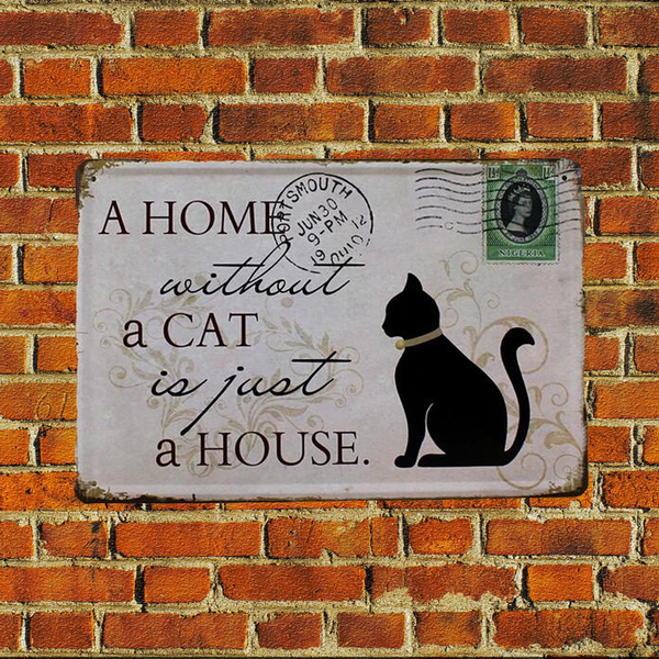 A Home Without a Cat is just a House Novelty CHIC N SHABBY Metal Plate