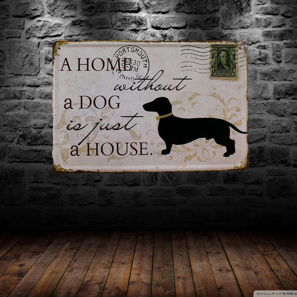 A Home Without a Dog is just a House Novelty CHIC N SHABBY Metal Plate