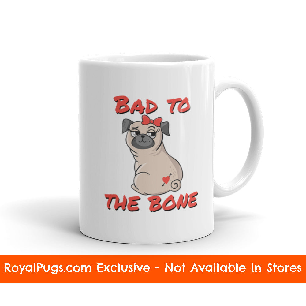 Bad to the Bone Pug Mug