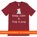 Keep Calm and Hug a Pug T-Shirt