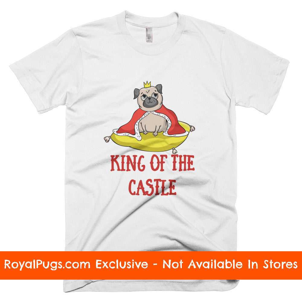 King of the Castle Men's Pug T-Shirt
