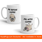 Me Before and After Coffee Pug Mug