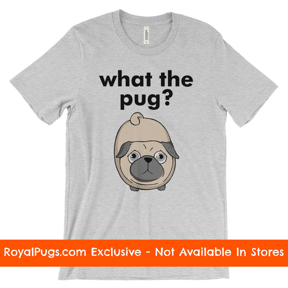 What the Pug T-Shirt