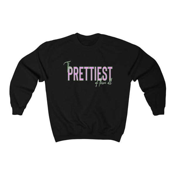 Prettiest of them All Sweatshirt