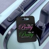 I'm So Pretty on my Left Luggage Tag