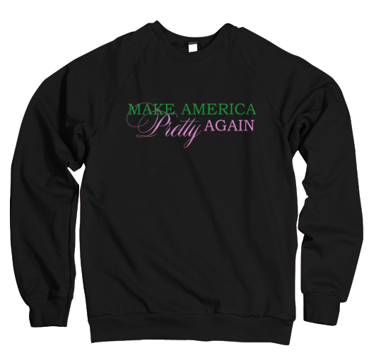 Make America Pretty Again Sweatshirt - Black