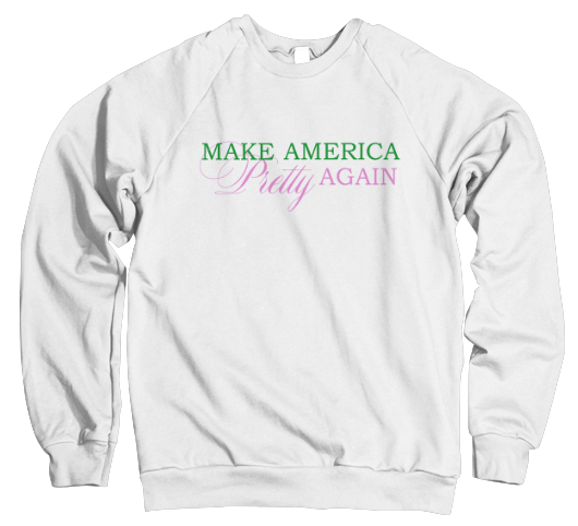 Make America Pretty Again Sweatshirt - White