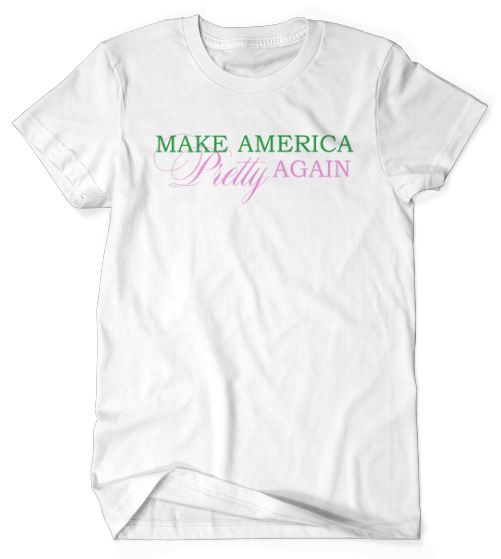 Make America Pretty Again - White