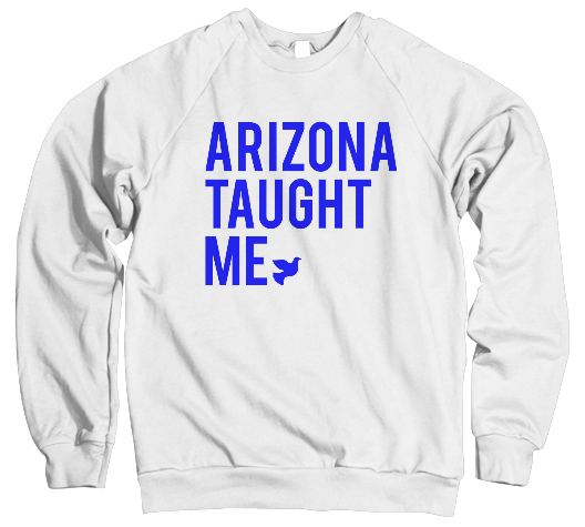 Arizona Taught Me Sweatshirt