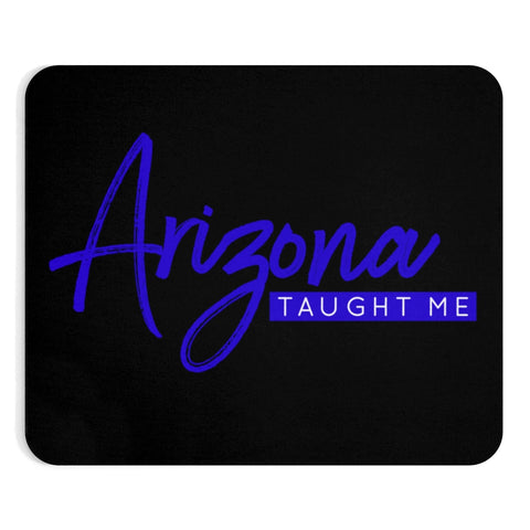 Arizona Taught Me Mousepad