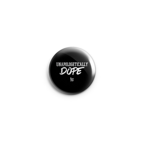 Unapologetically DOPE Button