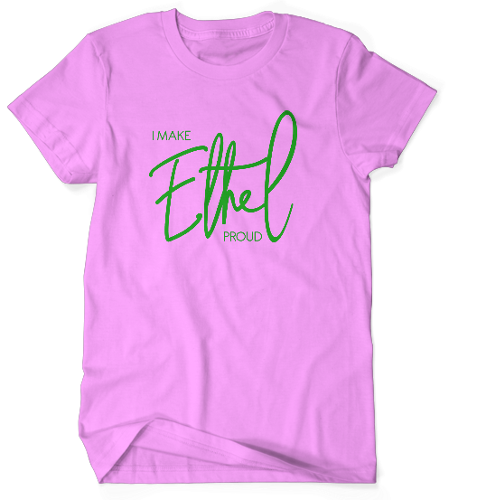 I Make Ethel Proud Tee - Pink