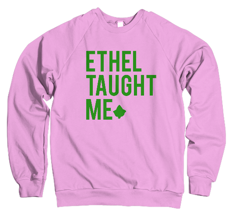Ethel Taught Me Sweatshirt