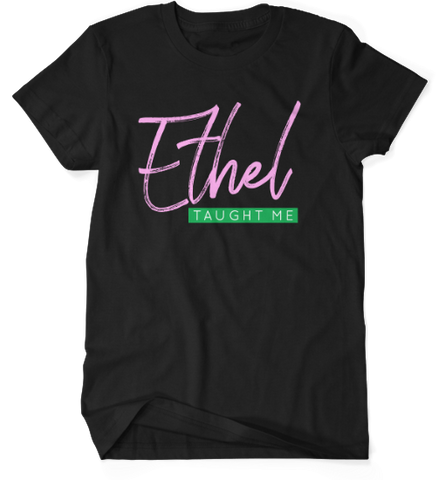 Ethel Taught Me - Black