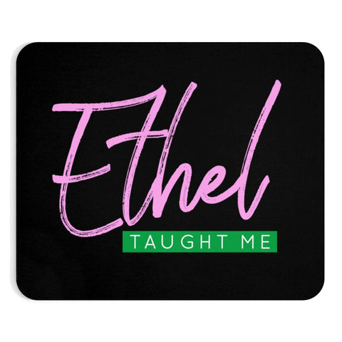 Ethel Taught Me Mousepad