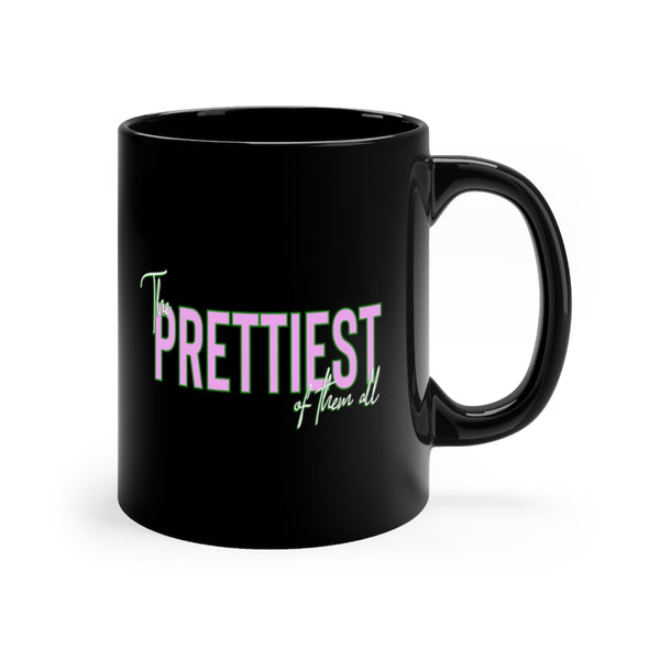 Prettiest of them All Mug
