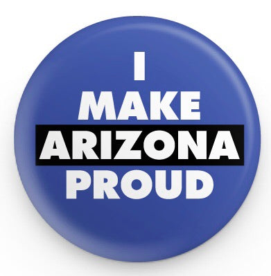 I Make Arizona Proud