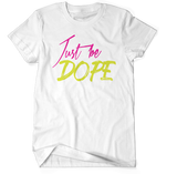 Just Be Dope II - (2 Colors)