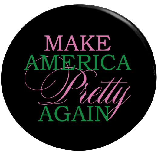 Make America Pretty Again Button
