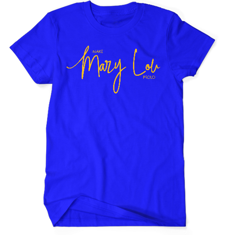 I Make Mary Lou Proud Tee - Blue