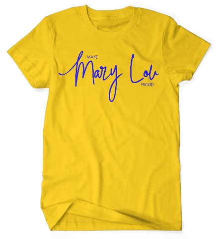 I Make Mary Lou Proud Tee - Gold