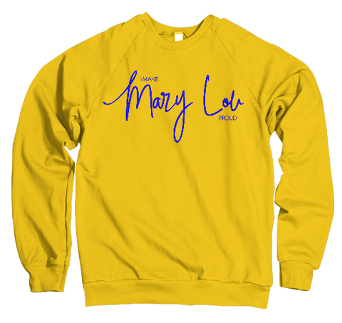 I Make Mary Lou Proud Sweatshirt - Gold