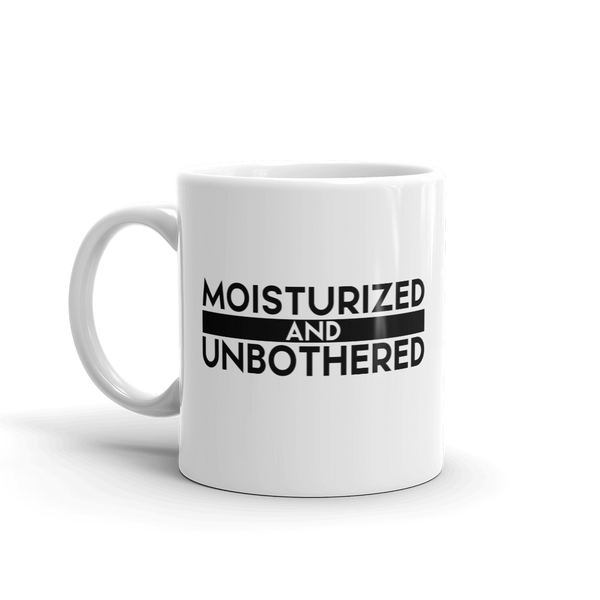 Moisturized & Unbothered Mug