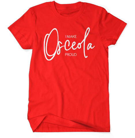 I Make Osceola Proud Tee - Red