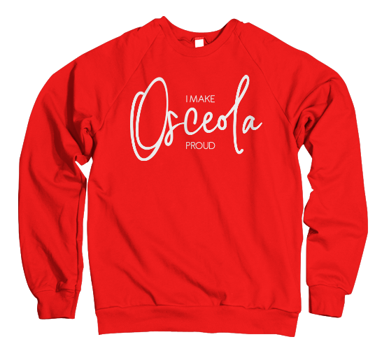 I Make Osceola Proud Sweatshirt - Red