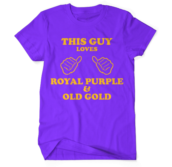 This Guy Loves Royal Purple & Old Gold