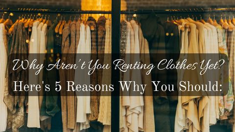 Why you should rent clothes