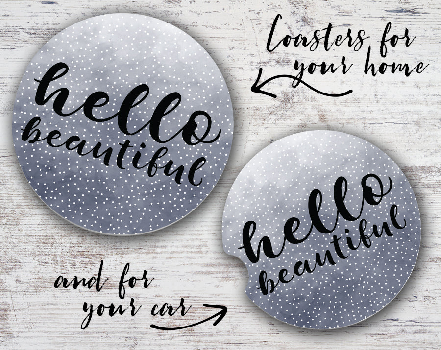 Quotable Life - Hello Beautiful Coaster