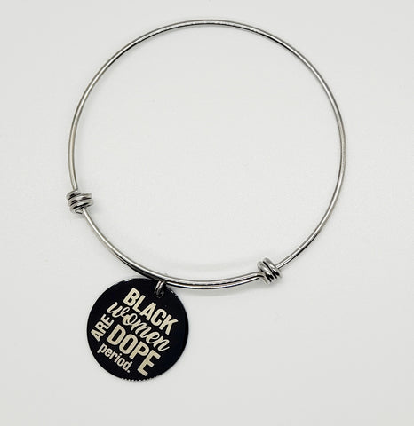 Black Women Are Dope Charm Bangle