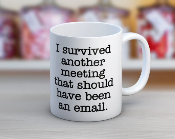 Quotable Life - I Survived Another Meeting Coffee Mug