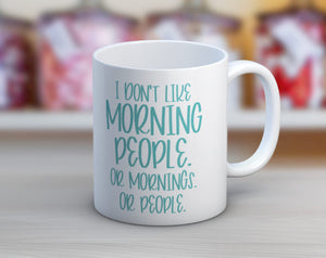 Quotable Life - I Don't Like Morning People Coffee Mug