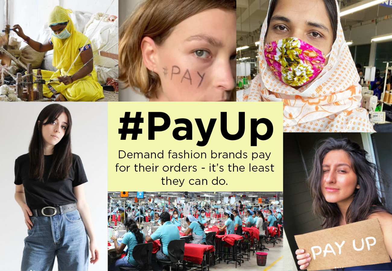 The Pay Up Campaign calls on fashion brands to honour commitments to their makers during covid19