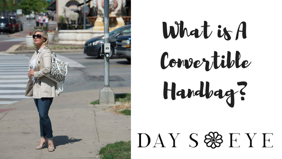 What is A Convertible Handbag?