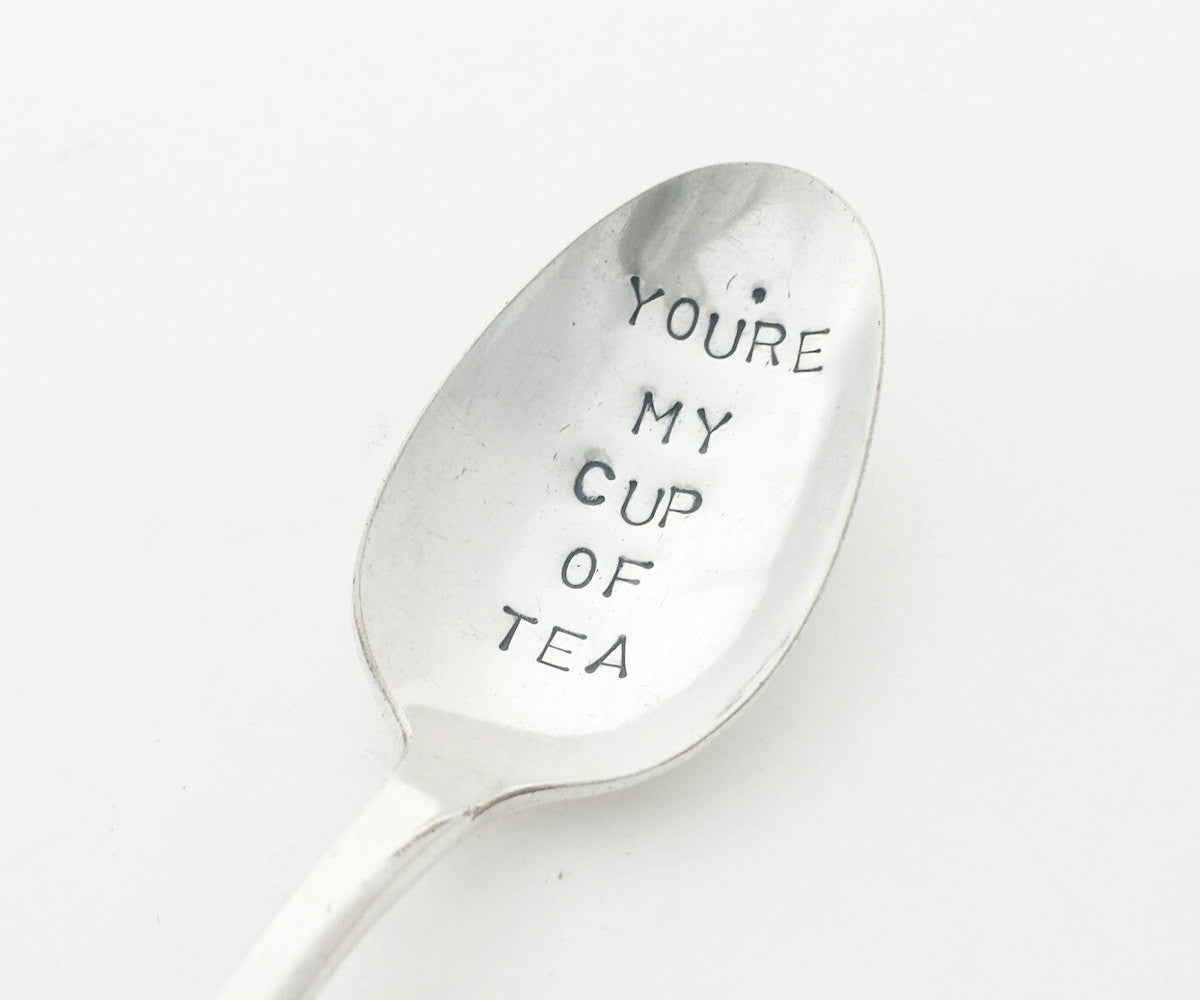 """You're My Cup of Tea"""