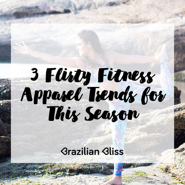 3 Flirty Fitness Apparel Trends for This Season