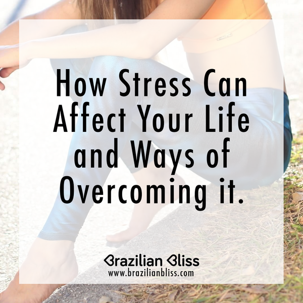 How Stress Can Affect Your Life and Ways of Overcoming it