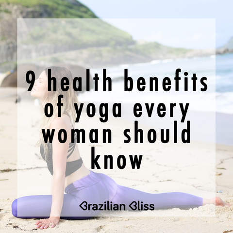brazilian bliss 9 health benefits of yoga for women