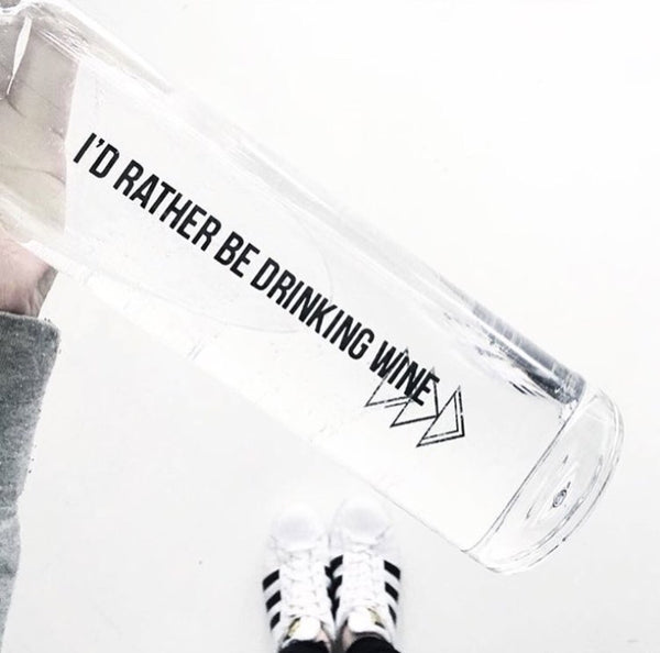 """I'd rather be drinking wine"" glass water bottle"
