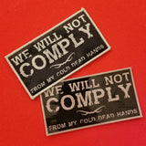 WE WILL NOT COMPLY SET - Battle Patches