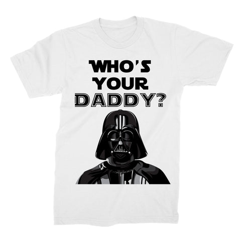 Whos Your daddy Darth Vader T shirt