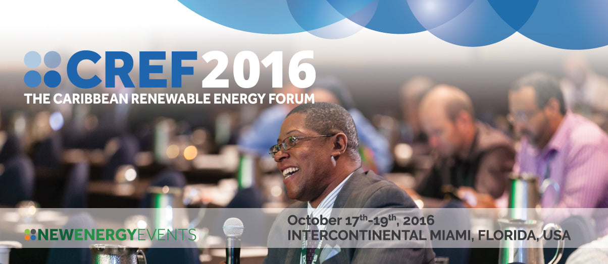 Caribbean Renewable Energy Forum (CREF), Miami, 17-19 October 2016