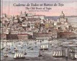 Caderno de Todos os Barcos do Tejo / The Old Boats of Tagus