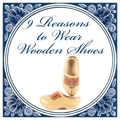 The Main Advantages of the Wooden Shoe, Why we wear clogs
